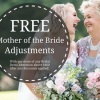 FREE Mother of The Bride Adjustments with Purchase of Bridal Dress Alterations above $400 after any discounts applied